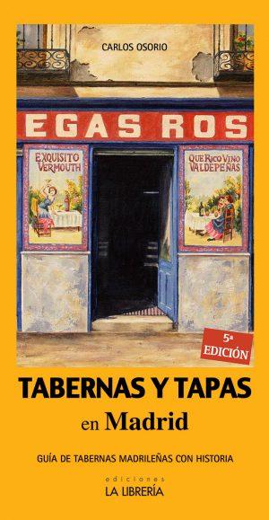 """""""Tabernas y tapas en Madrid"""", Quinta Edición."""