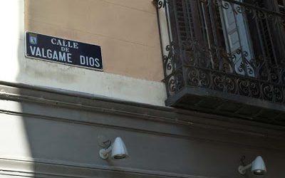 La leyenda de la calle Válgame Dios