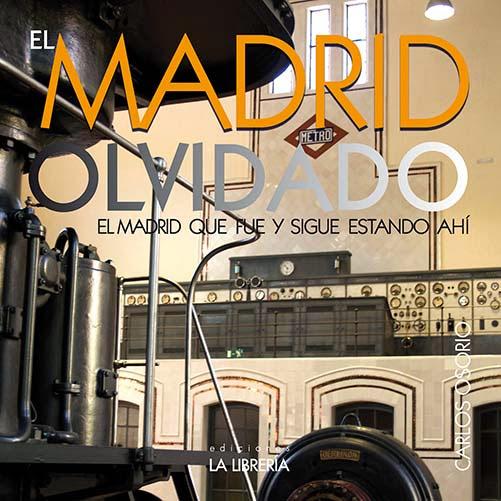 «El Madrid Olvidado» Mi nuevo libro
