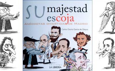 «Su majestad escoja. Anécdotas divertidas de Madrid»